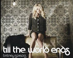 Britney Spears - Til The World Ends